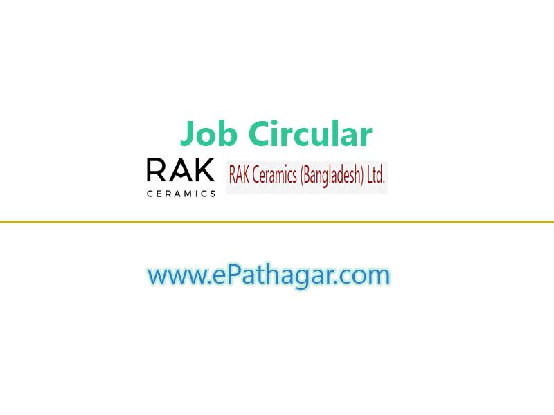 BD job circular R A K Ceramics (Bangladesh) Limited